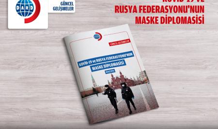 Kovid-19 ve Rusya Federasyonu'nun Maske Diplomasisi [Güncel Gelişmeler]