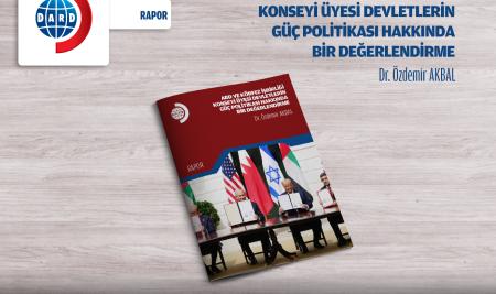 ABD ve Körfez İşbirliği Konseyi Üyesi Devletlerin Güç Politikası Hakkında Bir Değerlendirme [RAPOR 3/2020]