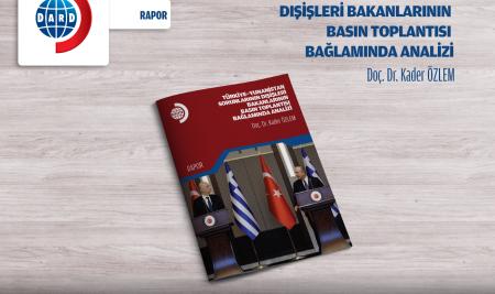 Türkiye-Yunanistan Sorunlarının Dışişleri Bakanlarının Basın Toplantısı Bağlamında Analizi [RAPOR 5/2021]