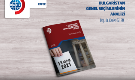 11 Temmuz 2021 – Bulgaristan Genel Seçimlerinin Analizi [RAPOR 7/2021]